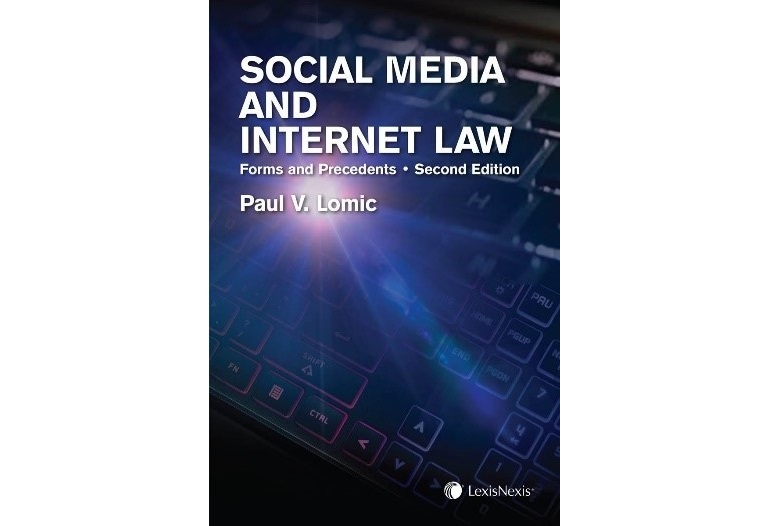 Social Media and Internet Law – Forms and Precedents, 2nd Edition